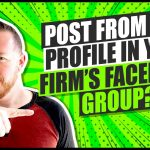 Can You Post To Your Firm's Facebook Group From Your Personal Page?