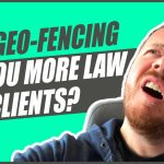 Does Geofencing Work For Getting More Law Firm Clients