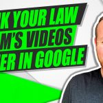 How To Rank Your Law Firm's Videos Higher In Google