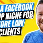 Should You Niche Down For Your Law Firm's Facebook Group?