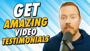 How to Get Amazing Video Testimonials