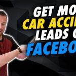 How to Get Car Accident Leads on Facebook (Legal Marketing in 2020)