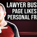How Can Lawyers Separate Facebook Friends and Business Page Likes For Legal Marketing