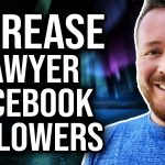 Legal Marketing Tip – How To Get More Facebook Followers Without Sponsored or Boosted Posts