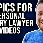 Personal Injury Lawyers – Use These Topics For Legal Marketing Videos