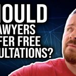 Should Lawyers Offer Free Consultations as Legal Marketing Strategy to Get More Clients?