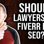 Should Lawyers Use Fiverr For Help with Legal Marketing SEO?