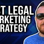 The Best Legal Marketing Strategy For Lawyers Who Want More Clients