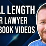 The Ideal Length For Legal Marketing Facebook Videos
