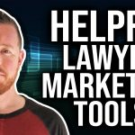The Most Helpful Legal Marketing Tools For Lawyers