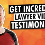 How Lawyers Can Get Incredible Video Testimonials That Attract More Law Clients