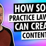 How Solo Practice Lawyers Can Create Legal Marketing Content That Attracts New Clients