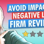 How To Avoid Negative Law Firm Reviews & Use Them To Get Clients
