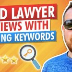 How To Load Your Law Firm's Reviews with Keywords that Attract More Law Clients