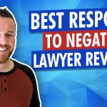 How To Respond to Negative Law Firm Reviews & Turn Them Into Positives