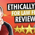 Legal Marketing Tip – How to Ethically Pay For Reviews For Your Law Firm