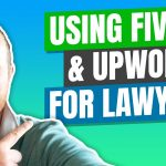 How Lawyers Can Use Services Like Fiverr & Upwork to Help with Legal Marketing