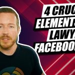 The 4 Elements Every Legal Marketing Facebook Ad Needs For Success