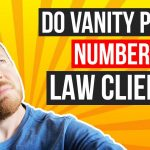 Can a Vanity Phone Number Help Your Lawyer Marketing Strategy?