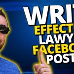 Legal Marketing Tip – Write Facebook Posts That Actually Get Results